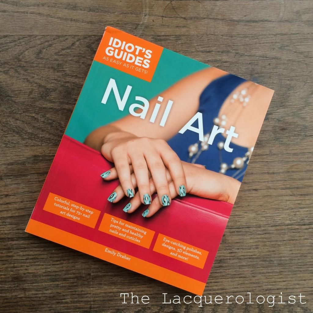 Idiots Guides Nail Art Closer Look Giveaway Casual Contrast