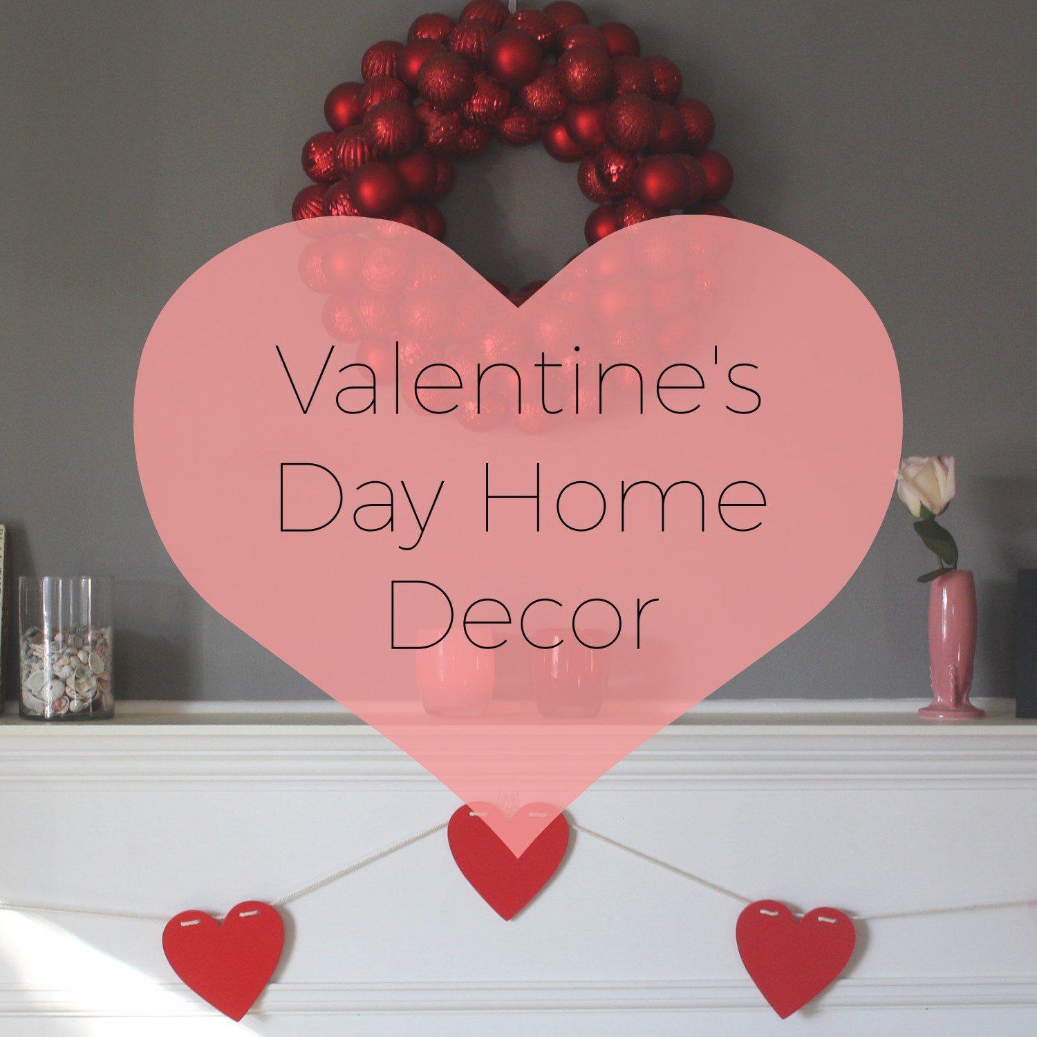 Simple Home Decor For Valentine 39 S Day Casual Contrast
