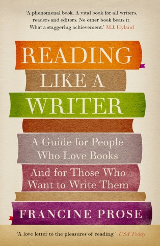 Reading Like A Writer by Francine Prose; design by Dan Mogford (Union Books May 2012)