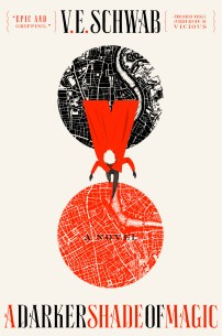 A Darker Shade of Magic by V. E. Schwab; design by Will Staehle (Tor / February 2015)