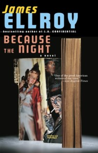Because The Night by James Ellroy; cover art by Thomas Allen; design by Chip Kidd (Vintage October 2005)