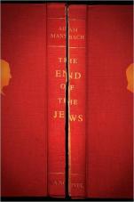 The End of the Jews by Adam Mansbach; design by Rodrigo Corral (Spiegel & Grau March 2008)