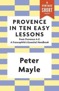 Provence in Ten Easy Lessons by Peter Mayle