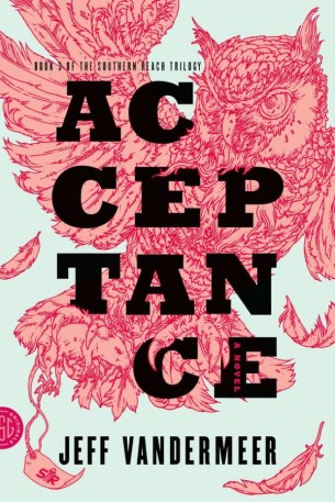 Acceptance by Jeff VanderMeer (US); design by Charlotte Strick; Illustration by Eric Nyquist (FSG / 2014)