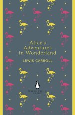 Alice's Adventures in Wonderland by Louis Carroll; illustration by Coralie Bickford-Smith; series design by Coralie Bickford-Smith (Penguin)