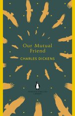 Our Mutual Friend by Charles Dickens; illustration by Mark Ecob; series design by Coralie Bickford-Smith (Penguin)