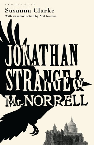 Jonathan Strange & Mr. Norrell by Suzanna Clarke; design by Holly MacDonald (Bloomsbury / October 2009)