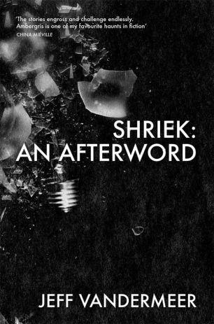Shriek: An Afterword by Jeff VanderMeer backlist; design by Crush Creative (Tor / 2014)
