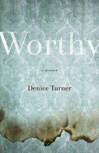Worthy by Denice Turner; design by Kimberly Glyder (University of Nevada Press / April 2015)