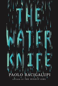 The Water Knife by Paolo Bacigalupi; design by Oliver Munday (Knopf / May 2015)