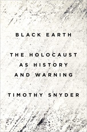 Black Earth by Timothy Snyder (US); design by Darren Haggar (Penguin Random House / September 2015)