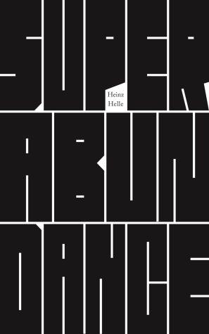 Superabundance by Heinz Helle; design by Jamie Keenan (Profile / February 2016)
