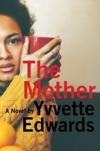 The Mother by Yvvette Edwards; design by Robin Bilardello (Amistad / May 2016)
