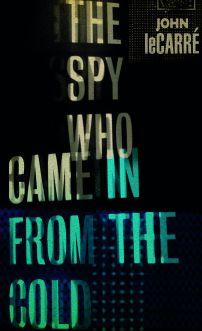 The Spy Who Came in From the Cold by John LeCarre; design Julian House (Penguin / 2016)