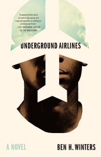 Underground Airlines by Ben H. Winters; design by Oliver Munday (Mulholland Books / July 2016)