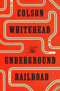 The Underground Railroad by Colson Whitehead; design by Oliver Munday (Doubleday / August 2016)