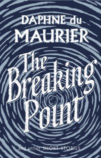 The Breaking Point by Daphne Du Maurier; design by Neil Gower (Virago / 2016)