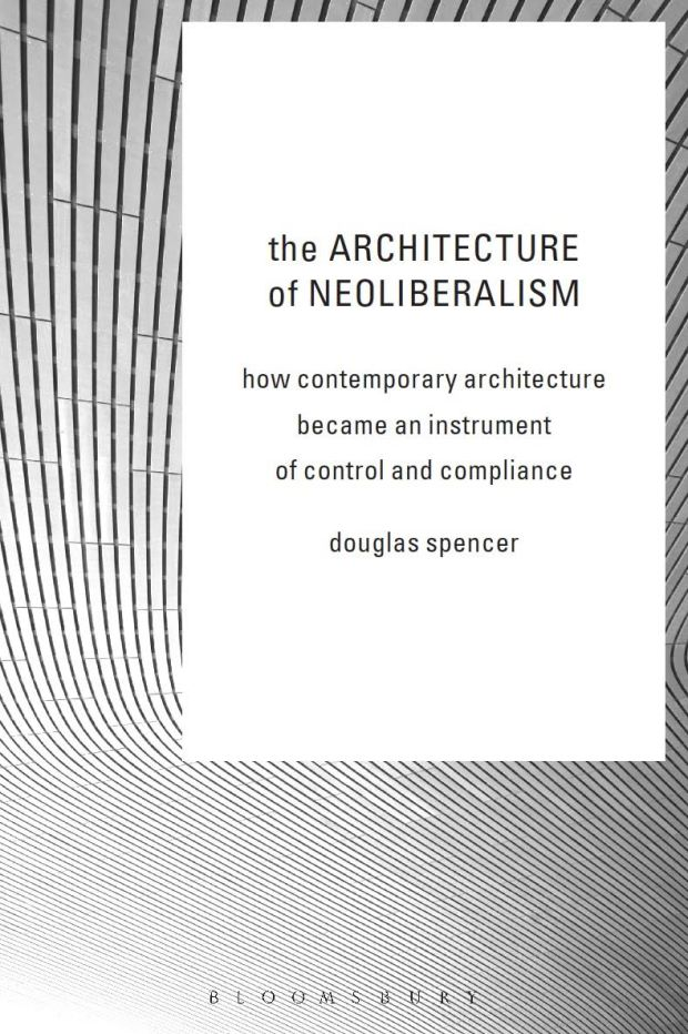 architecture-of-neoliberalism-design-daniel-b-gray