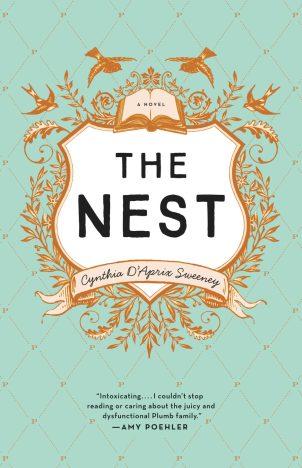 The Nest by Cynthia D'aprix Sweeney; design by Sara Wood with Allison Saltzman (Ecco / March 2016)