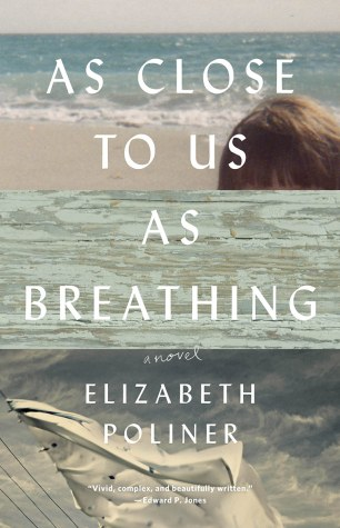 As Close to Us as Breathing by Elizabeth Poliner; design by Lauren Harms (Lee Boudreaux Books / March 2016)