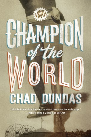 Champion of the World by Chad Dundas; design Phil Pascuzzo (Putnam / July 2016)