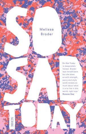 So Sad Today by Melissa Broder; design by Allison Colpoys (Scribe / May 2016)