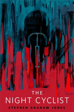 The Night Cyclist by Stephen Graham Jones; cover art by keith Negley