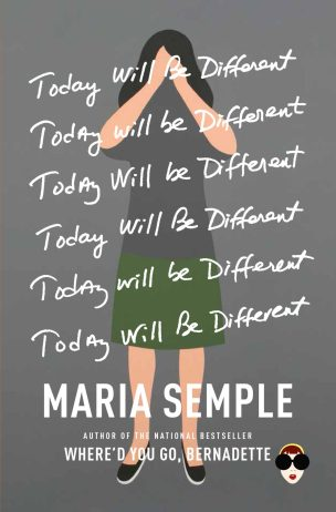 Today Will Be Different by Maria Semple; design by Kelly Blair; cover art by Geoff McFetridge (Little Brown & Co / October 2016)