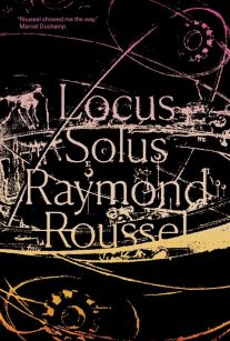 Locus Solus by Raymond Roussel; design by Erik Carter (New Directions /March 2017)