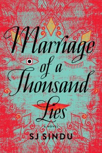 Marriage of a Thousand Lies by S J Sindu; design by Kimberly Glyder (Soho Press / June 2017)