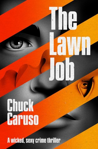 The Lawn Job by Chuck Caruso; design by La Boca (Cloud Lodge Books / July 2017)
