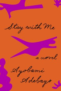 Stay with Me by Ayobami Adebayo; design by Janet Hansen (Knopf / August 2017)