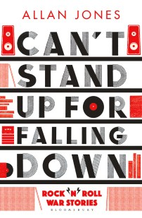 Can't Stand Up For Falling Down by Allan Jones; design by Greg Heinimann (Bloomsbury / August 2017)