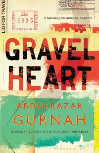 Gravel Heart by Abdulrazak Gurnah; design by Greg Heinimann (Bloomsbury / May 2017)