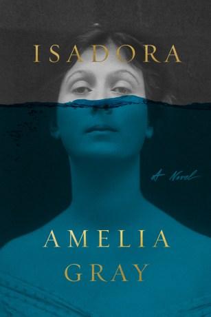 Isadora by Amelia Gray; design by Na Kim (FSG / May 2017)