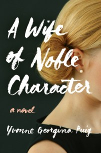 A Wife of Noble Character by Yvonne Georgina Puig; design by Sara Wood (St. Martin's Griffin / August 2017)