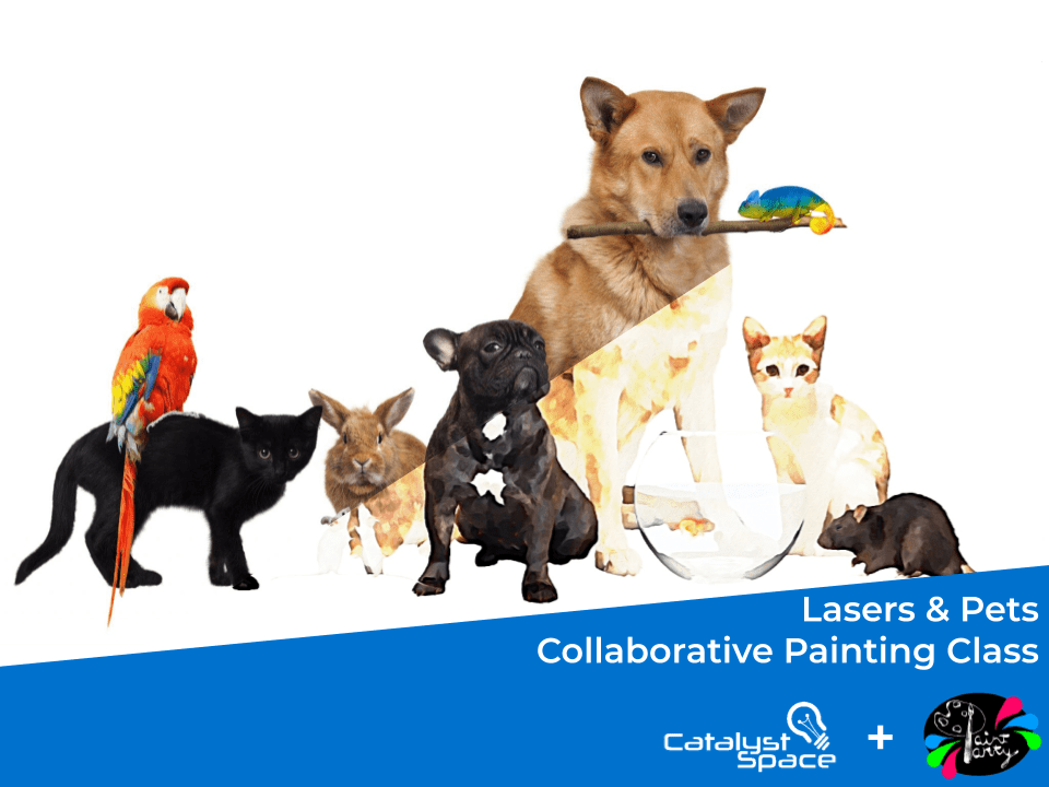 Lasers & pets Collaborative Painting Class
