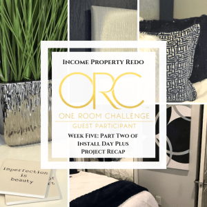 Week 5 One Room Challenge: Part Two of Install Day Plus Project Recap
