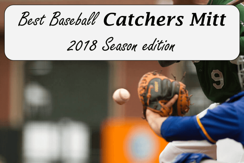 Best Baseball catchers mitts, reviews and information