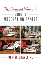 The Eloquent Woman's Guide to Moderating Panels