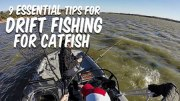 Drift Fishing For Catfish: 9 Essential Tips For Success