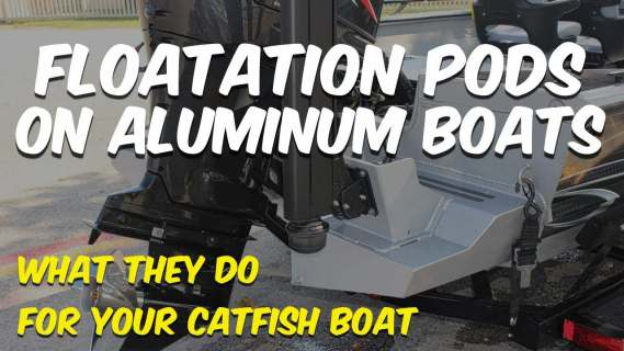 Floatation Pods Aluminum Catfish Boat