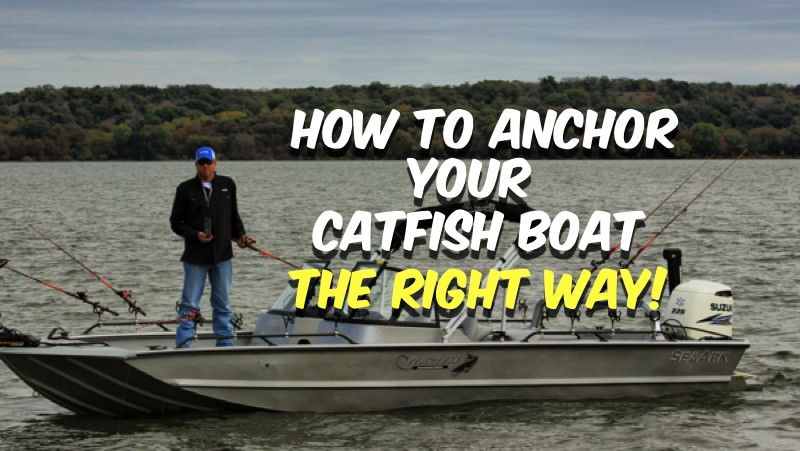 How To Anchor Your Catfish Boat 800