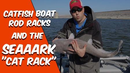 Catfish Boat Rod Racks and SeaArk Cat Rack