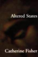 Catherine Fisher - author, writer, novelist, UK - altered states