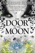 Catherine Fisher - author, writer, novelist, UK - The Door in the Moon 2015