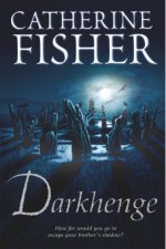 Catherine Fisher - author, writer, novelist, UK - Darkhenge 2005