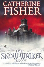 Catherine Fisher - author, writer, novelist, UK - The Snow-walker Trilogy