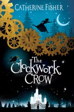 catherine fisher clockwork crow