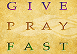 Image of This Lent we must follow what the Bible tells us to do...Give...Pray...Fast...